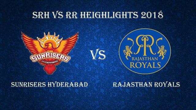 SRH Vs RR Highlights Match 4 IPL 2018 _ RR Vs SRH Full Match Highlights 2018