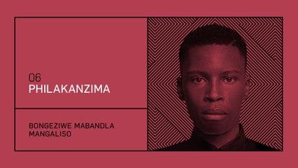 Bongeziwe Mabandla - Philakanzima