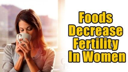 These 7 Foods Decrease Fertility In Women - Boldsky com