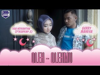 Gerry feat Ega DA'2 - Oleh olehmu [Official]