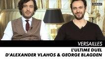 VERSAILLES, l'ultime saison - Alexander Vlahos & George Blagden - Interview