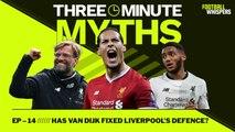 Has Van Dijk fixed Liverpool's defence? | Three Minute Myths