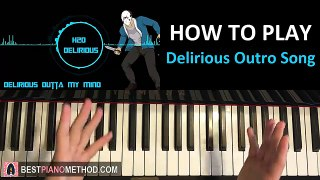 HOW TO PLAY H2O Delirious Outro Song Delirious Outta My Mind