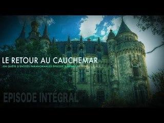 Enquête paranormale S02-EP03: Retour au cauchemar ...