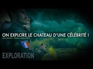 ON EXPLORE LE CHATEAU ABANDONNÉ D'UNE CÉLÉBRITÉ !