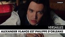 VERSAILLES, l'ultime saison - Alexander Vlahos est Philippe d'Orléans