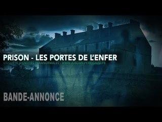 TRAILER - Enquête paranormal - Prison, les portes de l'enfer...