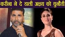 Kareena Kapoor Khan CHALLENGES Akshay Kumar over Taimur Ali Khan | FilmiBeat