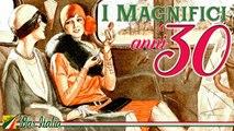 I magnifici anni 30 - Le più belle canzoni italiane