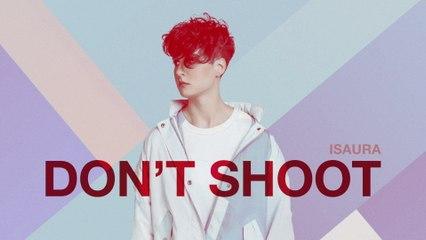 Isaura - Don't Shoot