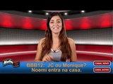 BBB12: Paredão Surpresa João Carvalho ou Monique? Noemí entra na casa.