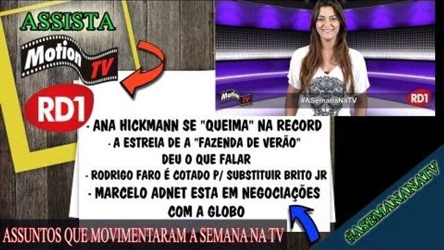 """#ASemanaNaTV: Ana Hickmann se """"queima"""" na Record - Rodrigo Faro é cotado p/ substituir Britto Jr."""