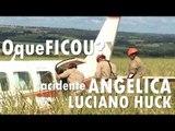 Acidente de avião de LUCIANO HUCK e ANGÉLICA - Ep.1 #OqueFICOU?: