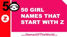 50 girl names that start with Z - the best baby names - www.namesoftheworld.net