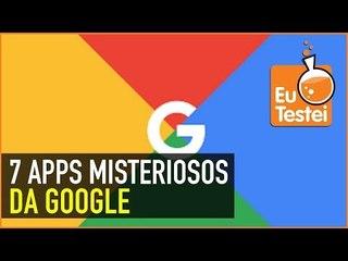 Os 7 apps mais desconhecidos da Google!
