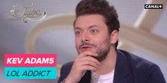 Kev Adams : LOL  addict - Le Tube du 14/04 – CANAL+