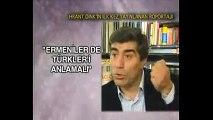Hrant Dink: Kim tedavi edecek bizi, kim?
