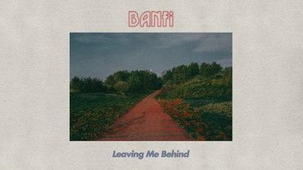 Banfi - Leaving Me Behind