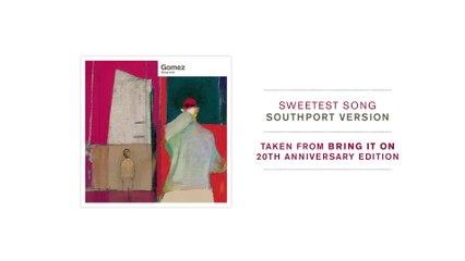 Gomez - Sweetest Song