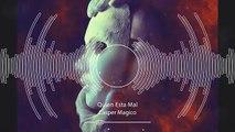 Casper Magico - Quien Esta Mal (Official Audio)
