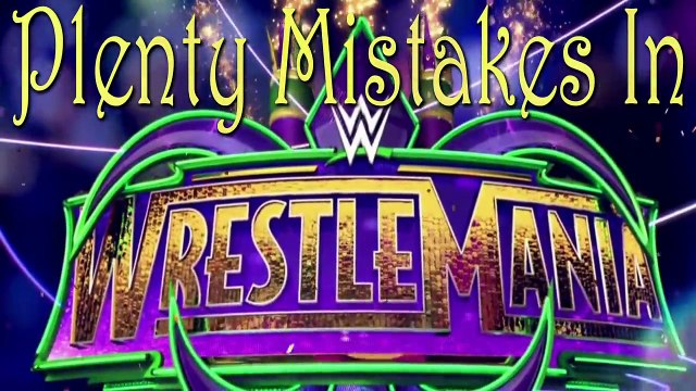 (28 Mistakes) In WrestleMania 34 - WWE Is Fake With Proof - Plenty Mistakes In WWE - Ronda Rousey