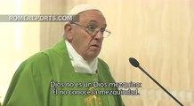 Francisco en Santa Marta: Dios no es un Dios mezquino que se queda de brazos cruzados
