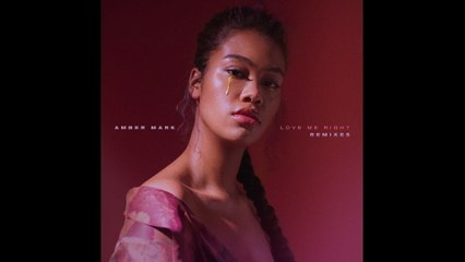 Amber Mark - Love Me Right