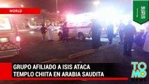 Grupo afiliado a ISIS asesina a nueve personas que departían en un templo chiita en Arabia Saudita