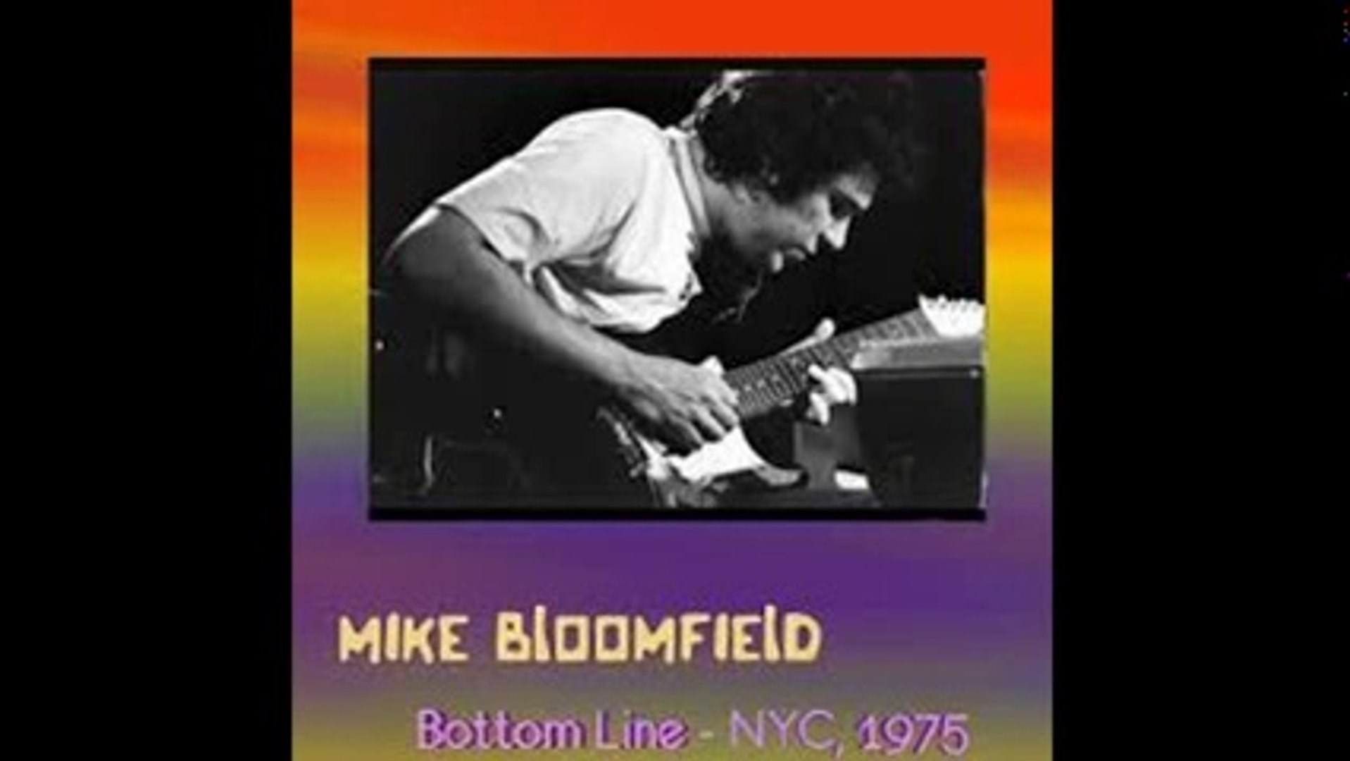 Mike Bloomfield - bootleg Bottom Line,NYC,01-25-1975 part one