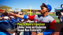 Puerto Rico's Francisco Lindor Joins an Exclusive Home Run Fraternity