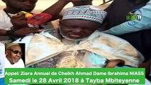 L'Appel de la Ziarra annuelle de Cheikh Ahmad Dame Niasse sera célébré ce samedi 28 avril 2018 à Taïba Mbityenne avec comme parrains : Cheikh Serigne Mbaye Nias