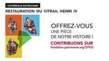 Restauration du vitrail Henri IV de la cathédrale Notre-Dame : offrez-vous une pièce de notre Histoire