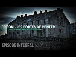 Enquête paranormale S02-EP05: Prison - Les portes de l'enfer ...