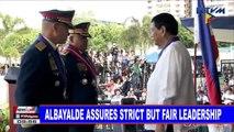 Albayalde assures strict but fair leadership