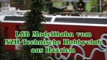 LGB Modelleisenbahn vom NZH Technische Hobbyclub Haarlem - Ein Video von Pennula über Modellbahnanlagen und Modelleisenbahnanlagen