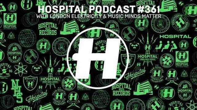 Hospital Podcast 361 with London Elektricity & Music Minds Matter
