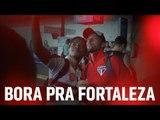 BORA PRA FORTALEZA: CEARÁ X SPFC| SPFCTV