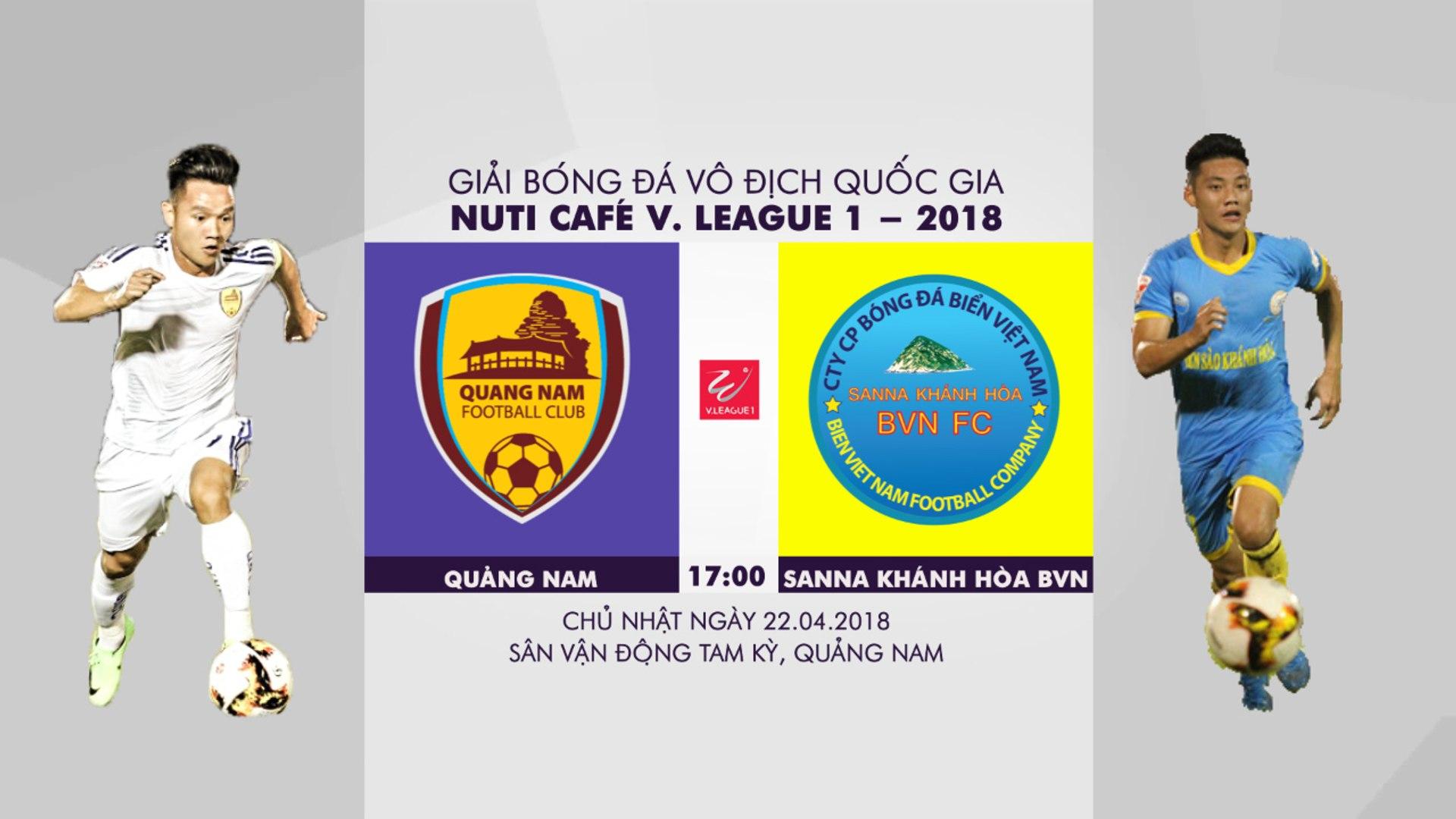 TRỰC TIẾP | Quảng Nam VS Sanna Khánh Hòa BVN | Vòng 6 |  V.League 2018