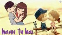 Bas Tu Hai | Haan Tu Hai | Sad Song whatsapp status | Arijit singh New Heart touching Sad Song whatsapp status