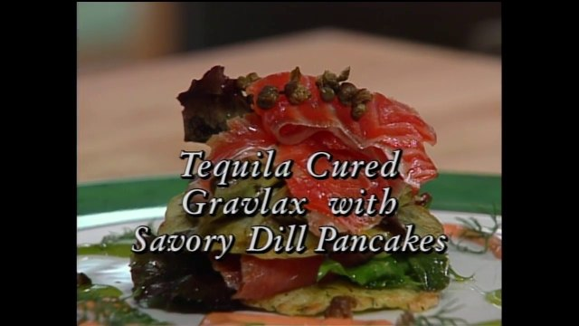 Tequila Cured Gravlax with Savory Dill Pancakes featuring Monique Barbeau (In Julia's Kitchen with Master Chefs)