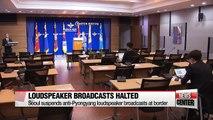 South Korea suspends anti-Pyongyang loudspeaker broadcasts at border