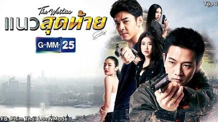 Ranh Giới Cuối Cùng Tập 2 Phim Thái Hay 2018