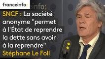 """#SNCF : La société anonyme """"permet à l'Etat de reprendre la dette sans avoir à la reprendre"""" explique Stéphane Le Foll qui affirme """"Je suis cohérent avec ce qu'on a fait"""" (durant le quinquennat de François Hollande)"""