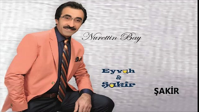 Nurettin Bay - Şakir (Official Audıo)