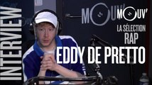 """EDDY DE PRETTO  : """"En bas de chez moi on écoutait du Diams, Doc Gyneco, Booba"""" #SELECTIONRAP"""