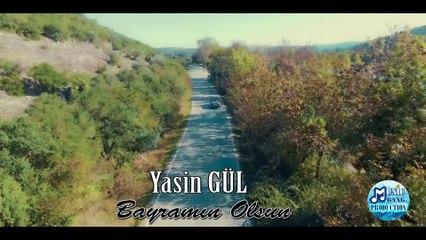 Yasin GÜL - Bayramın Olsun Türkü 2017 Yeni