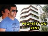 Salman Khan बने मकान मालिक | महीने का 80 लाख में लेते है किराया
