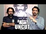 Arjun Rampal और Director Ashim Ahluwalia का इंटरव्यू । Daddy  के लिए