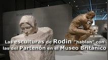 """Las esculturas de Rodin """"hablan"""" con las del Partenón en el Museo Británico"""