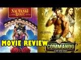Nautanki Saala Movie V/s Commando Movie Review